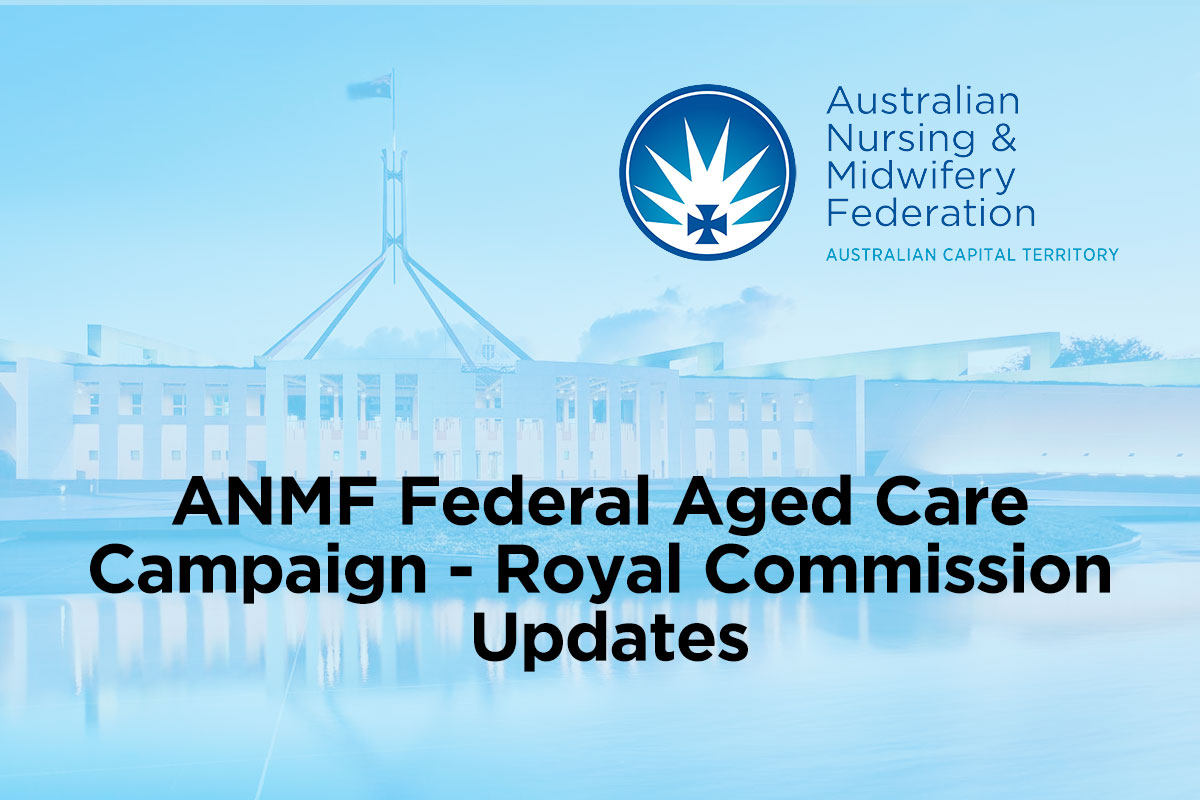 ANMF Federal Aged Care Campaign – Royal Commission Updates
